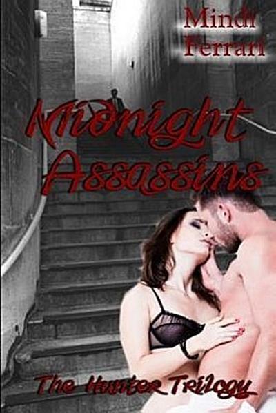 Midnight Assassins: The Hunter Triology
