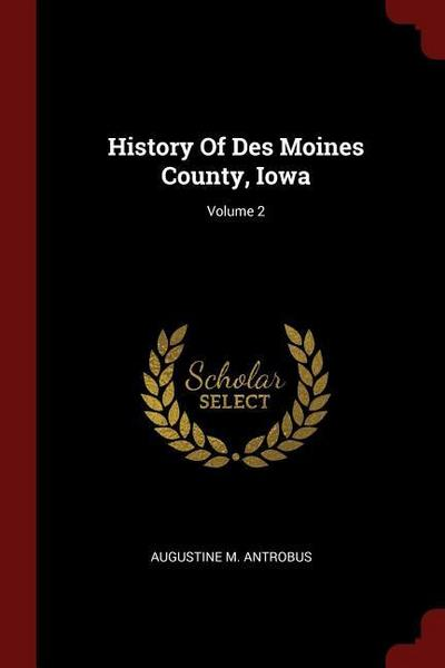 History of Des Moines County, Iowa; Volume 2