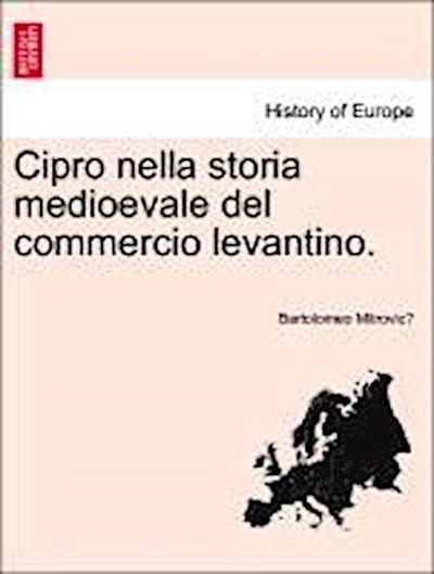 Cipro nella storia medioevale del commercio levantino.