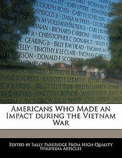 Americans Who Made an Impact During the Vietnam War
