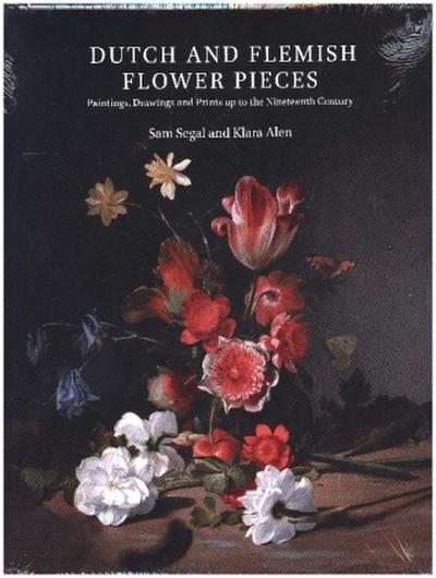 Dutch and Flemish Flower Pieces (2 Vols in Case): Paintings, Drawings and Prints Up to the Nineteenth Century