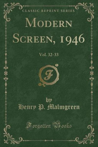 Modern Screen, 1946: Vol. 32-33 (Classic Reprint)