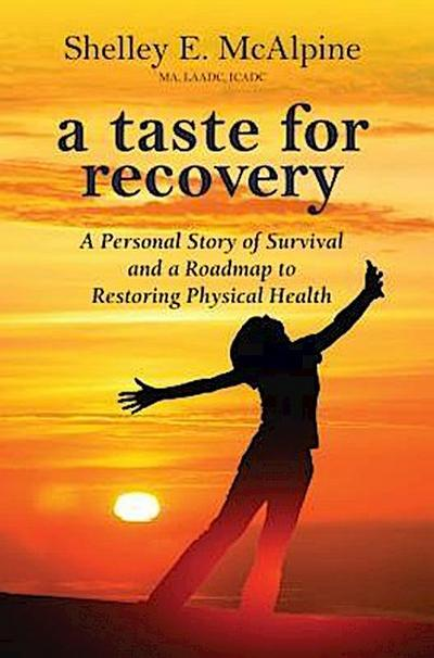 A Taste for Recovery