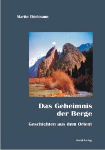 Das Geheimnis der Berge Martin Thielmann
