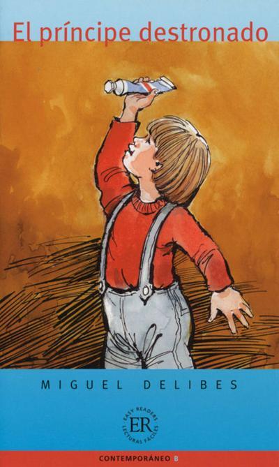 El príncipe destronado: Spanische Lektüre für das 3., 4. Lernjahr (Easy Readers (Spanisch))