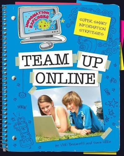 Super Smart Information Strategies: Team Up Online