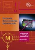 Technische Kommunikation im Berufsfeld Elektrotechnik Arbeitsblätter und Aufgaben Grundbildung LF 1-4