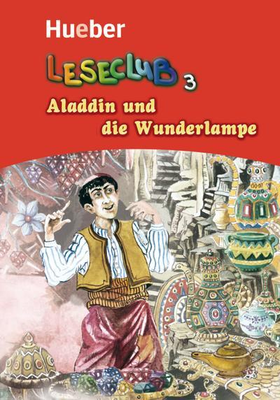Aladdin und die Wunderlampe: Deutsch als Fremdsprache / Leseheft (Leseclub)