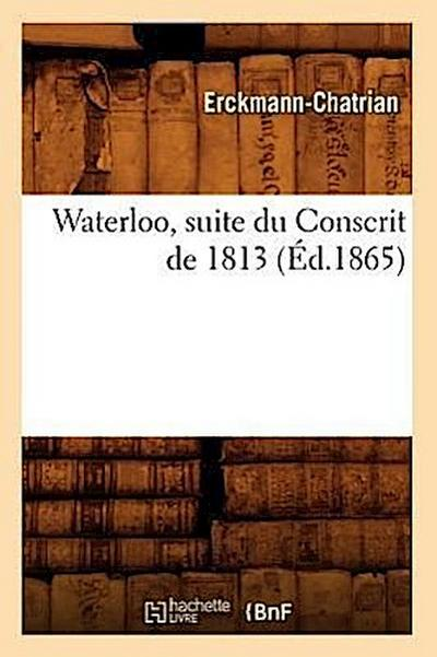 Waterloo, Suite Du Conscrit de 1813 (Ed.1865)