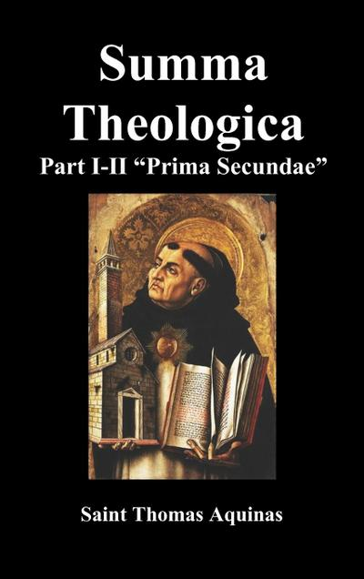 Summa Theologica, Part I-II (Pars Prima Secundae)
