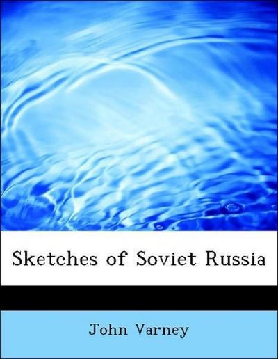 Sketches of Soviet Russia