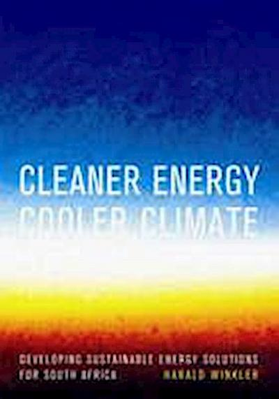 Cleaner Energy Cooler Climate: Developing Sustainable Energy Solutions for South Africa