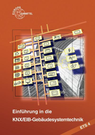 Einführung in die KNX/EIB-Gebäudesystemtechnik ETS4