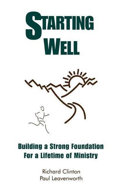 Starting Well--Building A Strong Foundation for A Life Time of Ministry