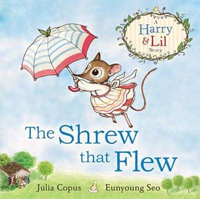 A Harry & Lil Story - The Shrew that Flew