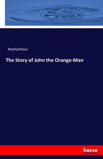The Story of John the Orange-Man