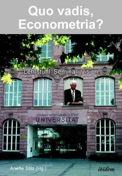Quo vadis, Econometria?: Lehrstuhl, Seminar, Vision!
