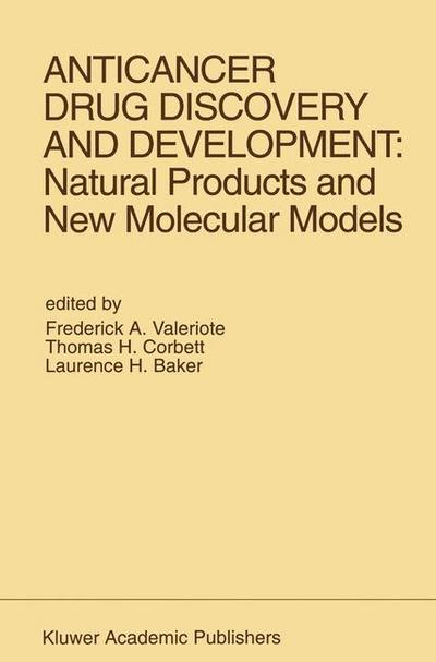 Anticancer Drug Discovery and Development: Natural Products and New Molecular Models