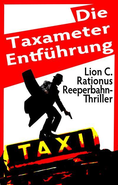 Die Taxameter-Entführung. Reeperbahn-Thriller