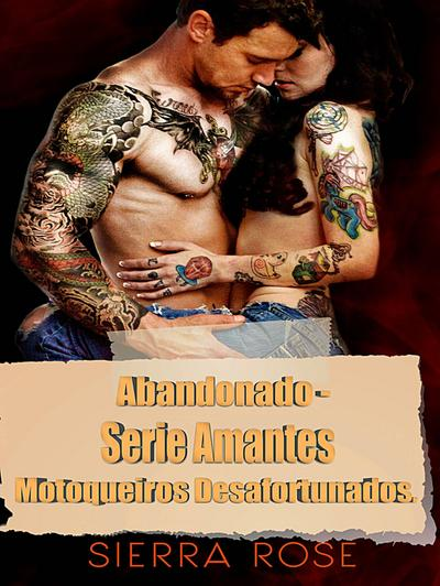 Abandonado - Serie Amantes Motoqueiros Desafortunados.