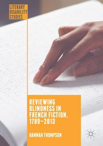 Reviewing Blindness in French Fiction, 1789-2013