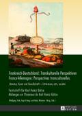 Frankreich-Deutschland: Transkulturelle Perspektiven. France-Allemagne: Perspectives transculturelles