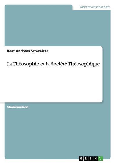 La Théosophie et la Société Théosophique