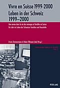 Vivre en Suisse 1999-2000. Leben in der Schwe ...