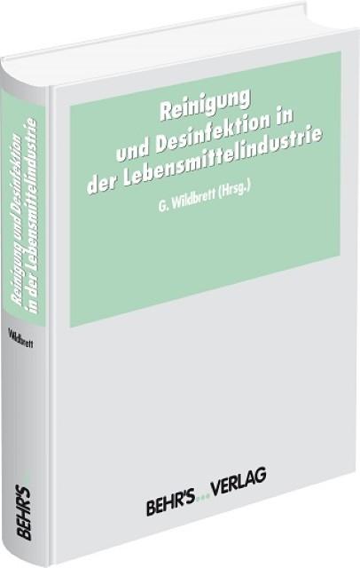 Reinigung und Desinfektion in der Lebensmittelindustrie Gerhard Wildbrett