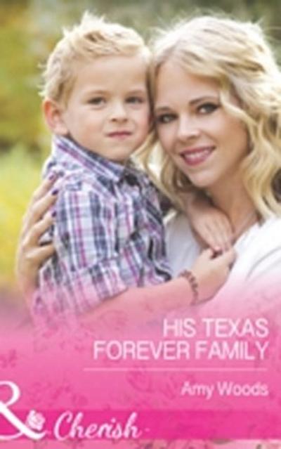 His Texas Forever Family (Mills & Boon Cherish)