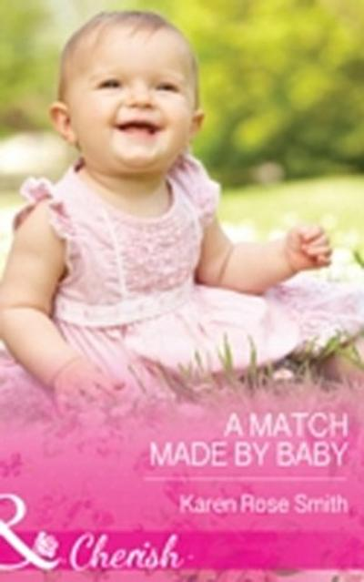 Match Made by Baby (Mills & Boon Cherish) (The Mommy Club, Book 2)