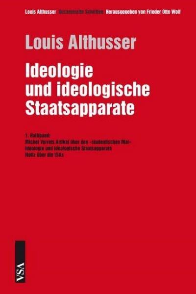 Ideologie und ideologische Staatsapparate 1. Halbband