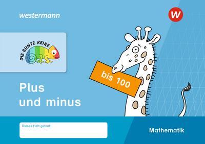 DIE BUNTE REIHE - Mathematik: Plus und minus bis 100