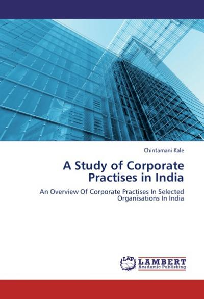 A Study of Corporate Practises in India