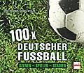 100 x deutscher Fußball; Szenen - Spieler - S ...
