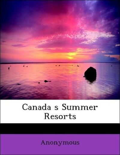 Canada s Summer Resorts