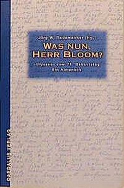 Was nun, Herr Bloom?. 'Ulysses' zum 75. Geburtstag. Ein Almanach