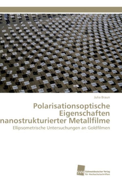 Julia Braun / Polarisationsoptische Eigenschaften nanostrukt ... 9783838126630