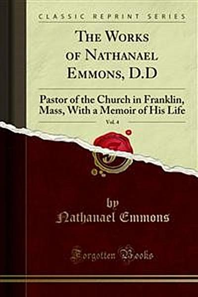 The Works of Nathanael Emmons, D.D