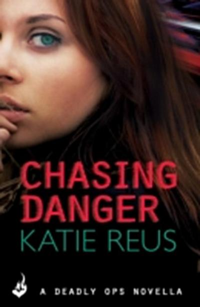 Chasing Danger: A Deadly Ops Novella 2.5 (A series of thrilling, edge-of-your-seat suspense)