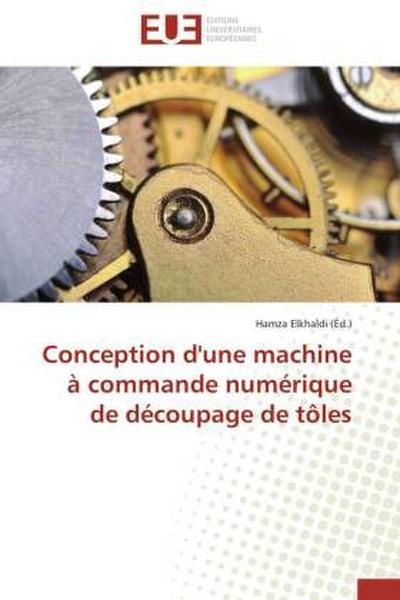 Conception d'une machine à commande numérique de découpage de tôles