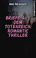 Briefe aus dem Totenreich: Romantic Thriller