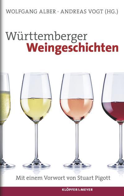 Württemberger Weingeschichten; Vorw. v. Pigott, Stuart; Hrsg. v. Alber, Wolfgang/Vogt, Andreas; Deutsch; 2 schw.-w. Fotos