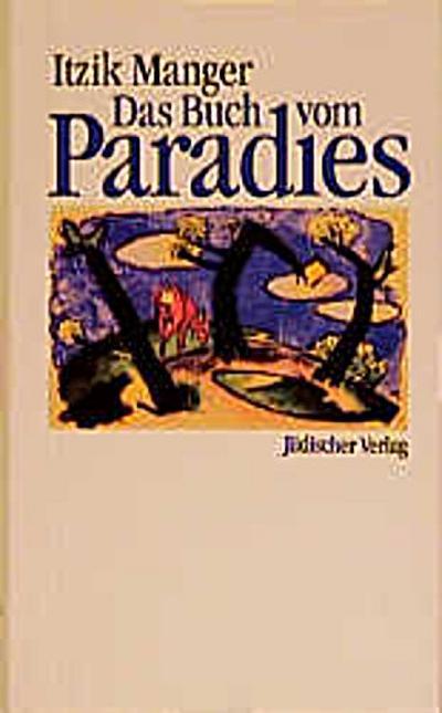 Das Buch vom Paradies: Übersetzt und eingeleitet von Salcia Landmann