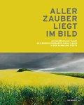 Aller Zauber liegt im Bild: Zeitgenössiche Kunst der Benediktinerabtei Marai Laach in der Sammlung Würth