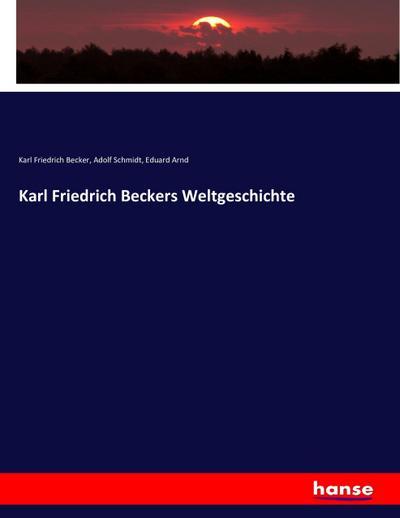 Karl Friedrich Beckers Weltgeschichte