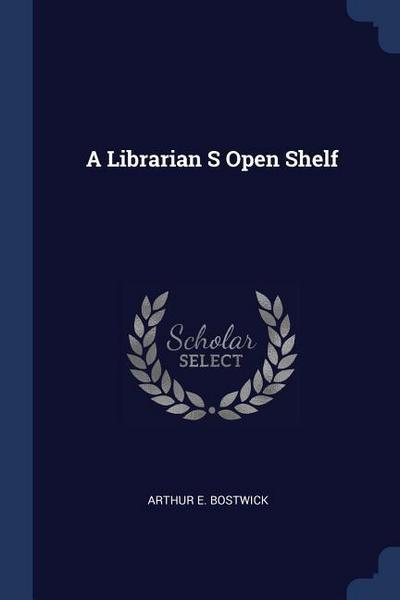 A Librarian S Open Shelf