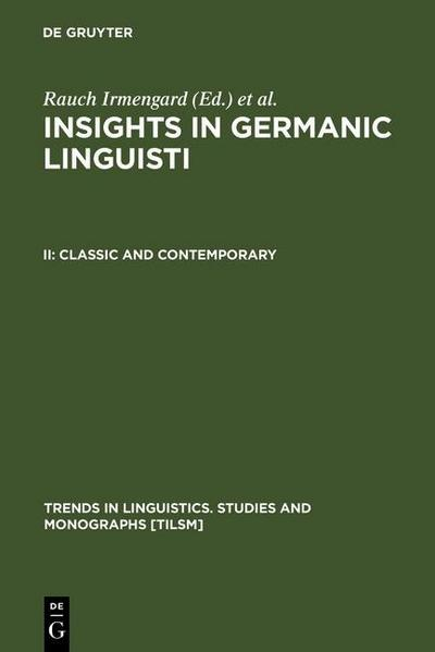 Insights in Germanic Linguistics. Classic and Contemporary