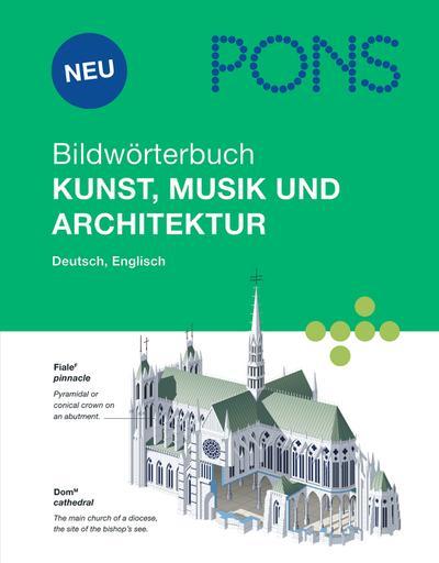 PONS Bildwörterbuch Kunst, Musik und Architektur: Englisch, Deutsch von Corbeil, Jean-Claude (2009) Gebundene Ausgabe