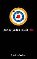 Danny Yates Must Die